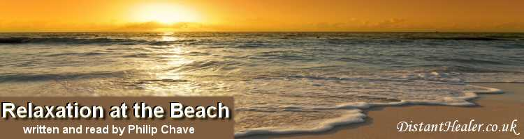 Relaxation at the Beach. A Meditation of Relaxation. Written and read by Philip Chave